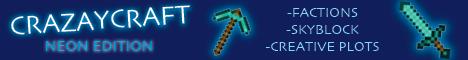CrazayCraft - Neon Edition   Creative   Factions   Skyblock   Friendly