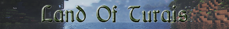 [Land of Turais] - Medieval RPG Server