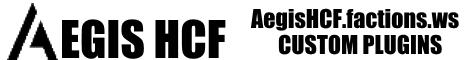 AegisHCF - CUSTOM PLUGINS - NOT PAY TO WIN