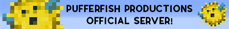 Pufferfish Productions Official Server