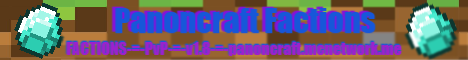 -=PANONCRAFT=-[EPIC FACTIONS]-[PvP]-[v1.8]