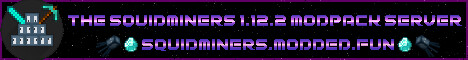 The SquidMiners 1.12.2 Modpack Server
