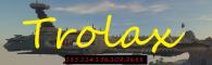 Trolax - Custom Survival Server - NOW OPEN!