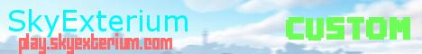 » SkyExterium ~ ⚡ Brand New Competitive Server ⚡ «