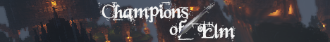 [LF Creators] Champions of Elm! In-depth MMORPG, Quests, Custom Items, Mounts, Levels, Skills,  Bank, Shops, Professions, Economy, Dungeons, Raids, Farming, Custom Crafting, Progression and much more.