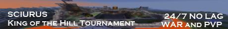 1.2.5 - Sciurus - King of the Hill Tournament - NO LAG!