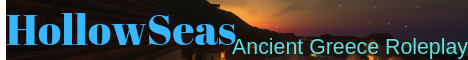 HollowSeas:Greece | {Whitelisted} Ancient Greek Roleplay Server |