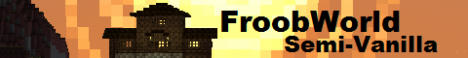 FroobWorld Semi-Vanilla