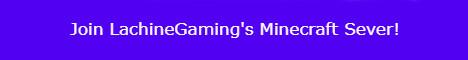 LachineGaming's Minecraft Server