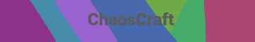 ChaosCraft (NEW WORLD)