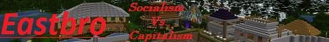 Eastbro: Socialism vs. Capitalism