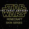 Star Wars The Force Awakens - Minecraft Skin Series
