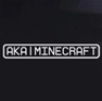 AKAMinecraft original