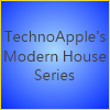 TechnoApple's Modern House Series