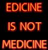 Edicine is not Medicine's Skins