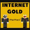 Internet Gold - Meme Skins!