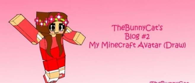 Popular Blog Post : My Minecraft Avatar (Draw) by TheBunnyCat