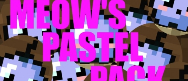 Popular Texture Pack : Meow's Pastel Pack - 1.7 / 1.8 by MeowXD