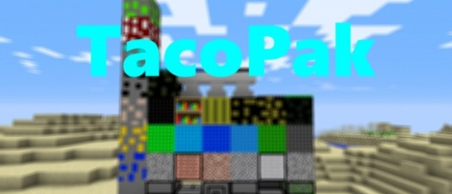 Popular Texture Pack : TacoPak [DEMO] [UPDATES] by NoTacoForU