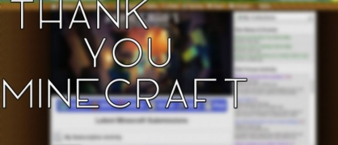 Popular Blog Post : Thank you, Minecraft. by Exoh