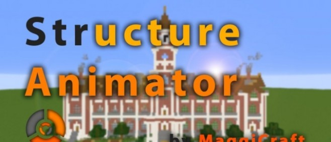Popular Mod : Structure Animator (StrAnimator) by MaggiCraft