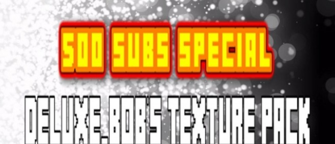 Popular Texture Pack : 500 SUBCRIBERS SPECIAL !!! Best PVP Texture pack (Deluxe_Bob's texture pack) by bobdoesminecraft bob