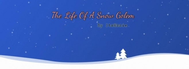 Popular Blog Post : Life Of A Snow Golem by ItsEzzie