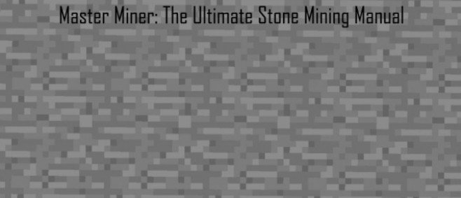 Popular Blog Post : Master Miner: The Ultimate Stone Mining Manual by The Wandmaker