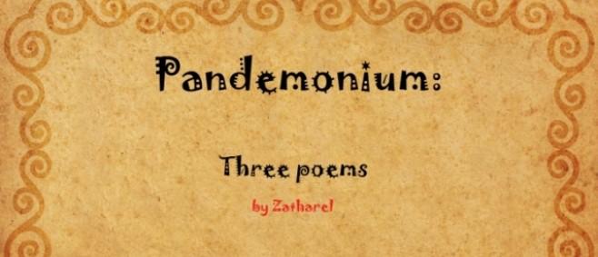 Popular Blog : Pandemonium - Three Poems for rFPS by Zatharel