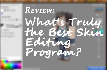 Review: What's Truly the Best Skin Editing Program? Minecraft Blog