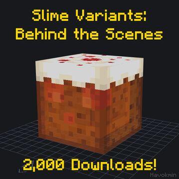 Slime Variants: Behind the Scenes Special Minecraft Blog