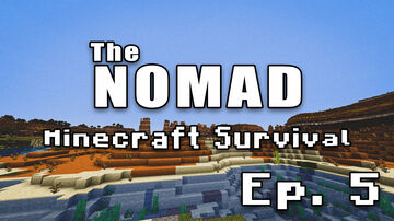 Nomad Survival | Minecraft Let's Play | Ep. 5 Minecraft Blog