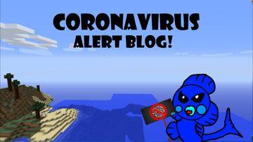 Coronavirus Alert Blog! Minecraft Blog