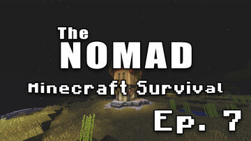 Nomad Survival | Minecraft Let's Play | Ep. 7 Minecraft Blog