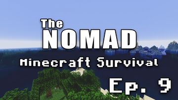 Nomad Survival | Minecraft Let's Play | Ep. 9 Minecraft Blog