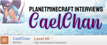 Planet Minecraft Interviews Caelchan Minecraft Blog