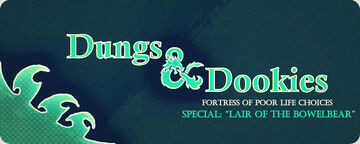 """Dungs & Dookies: Fortress Of Poor Life Choices - Special """"Lair Of The Bowelbear"""" Minecraft Blog"""