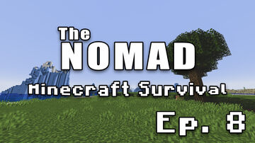 Nomad Survival | Minecraft Let's Play | Ep. 8 Minecraft Blog