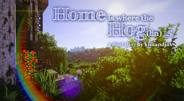 Home is where the Hog(lin) is Minecraft Blog