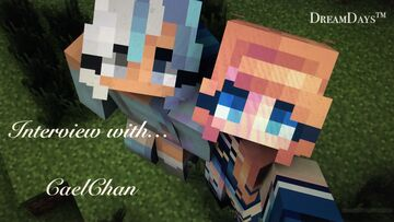 DreamDays™ | Interview with CaelChan Minecraft Blog