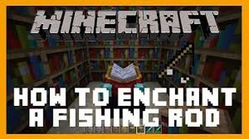 Enchantments for a Fishing Rod in Minecraft Minecraft Blog