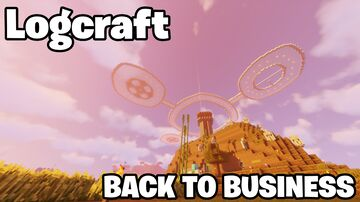 Back To Business on Logcraft Season 3 Minecraft Blog