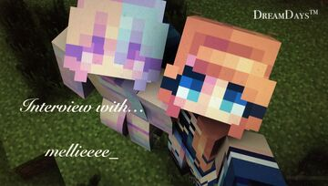 DreamDays™ | Interview with mellieee_ Minecraft Blog