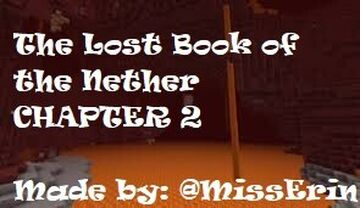 The Lost Book of the Nether: Chapter 2 (Second Chapter of The Tales of the Nether Writing Contest Submission) Minecraft Blog