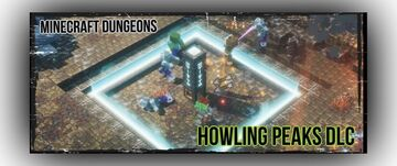 DUNGEONS DIARIES: HOWLING PEAKS AND MORE Minecraft Blog