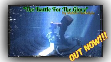 """OUT NOW!!! """"The Battle For The Glory"""" by Wutaii1 Nostagia Minecraft Blog"""