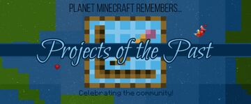 PMC Remembers Projects of the Past Minecraft Blog
