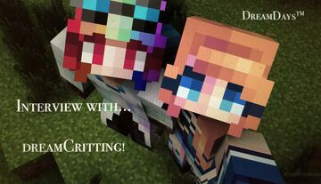 DreamDays™ | Interview with dreamCritting Minecraft Blog