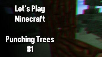 Let's Play Minecraft - Punching Trees (1) Minecraft Blog