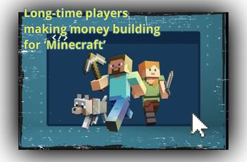 Long-time players are making money building for 'Minecraft' Minecraft Blog